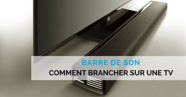 branchement barre de son