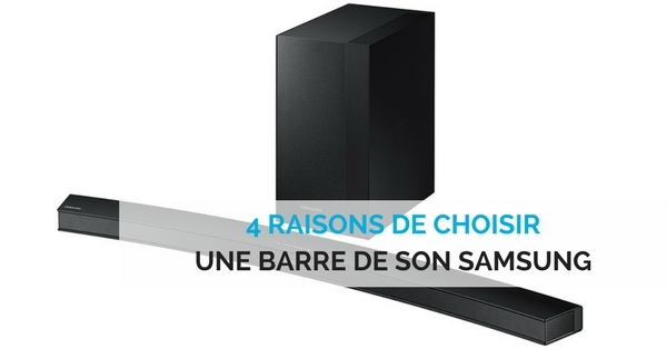 4 raisons de choisir une barre de son samsung. Black Bedroom Furniture Sets. Home Design Ideas