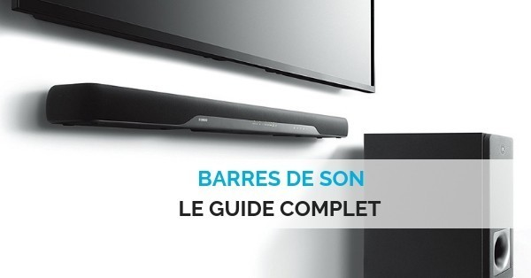 Barres de son guide complet