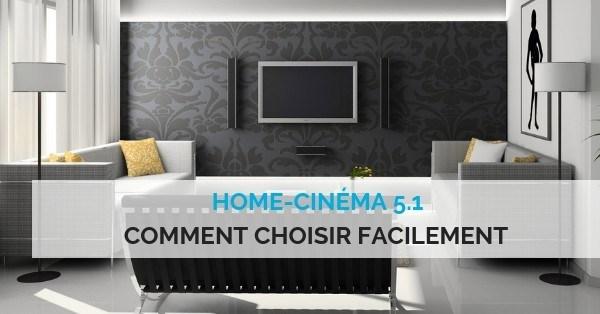 comment choisir un home cinema 5.1