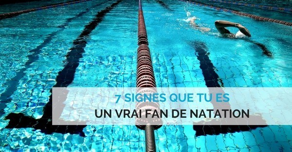 7 signes qu tu es fan de natation