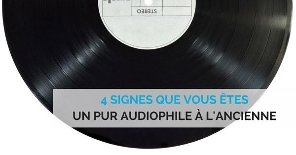 Audiophile a l'ancienne